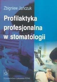Okładka książki Profilaktyka profesjonalna w stomatologii