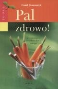 Okładka książki Pal zdrowo !