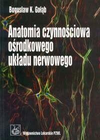 Okładka książki Anatomia czynnościowa ośrod.układu ner. - Gołąb Bogusław