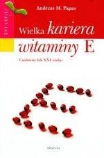 Okładka książki Wielka kariera witaminy E - Papas Andreas M.