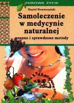 Okładka książki Samoleczenie w medycynie naturalnej Uznane i sprawdzone metody - Nowotczyński Daniel