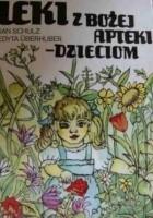 Leki z bożej apteki- dzieciom