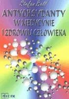 Okładka książki Antyoksydanty w medycynie o zdrowiu człowieka