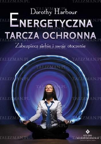 Okładka książki Energetyczna tarcza ochronna