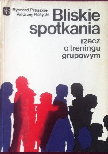 Okładka książki Bliskie spotkania rzecz o treningu grupwym