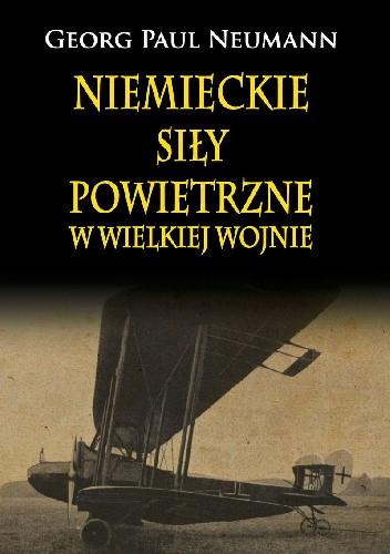 Okładka książki Niemieckie Siły Powietrzne w Wielkiej Wojnie
