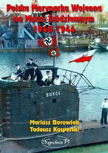 Okładka książki Polska Marynarka Wojenna na Morzu Śródziemnym 1940-1944