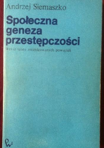 Okładka książki Społeczna geneza przestępczości