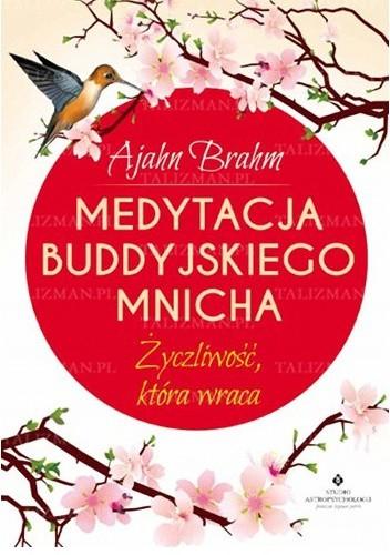Okładka książki Medytacja buddyjskiego mnicha. Życzliwość, która wraca