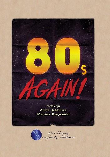 Okładka książki 80s Again! Monografia poświęcona latom 80. XX wieku
