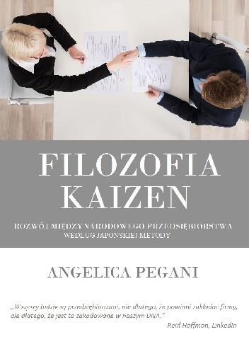 Okładka książki Filozofia Kaizen. Rozwój międzynardowego przedsiębiorstwa według japońskiej metody