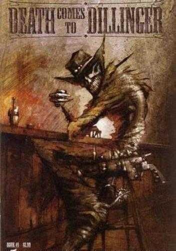 Okładka książki Death Comes To Dillinger #1 - Death Rides In