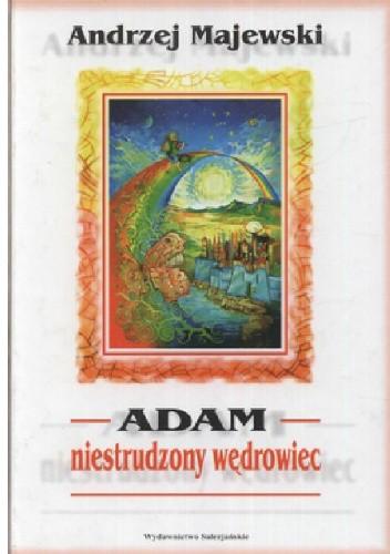 Okładka książki Adam niestrudzony wędrowiec: baśń