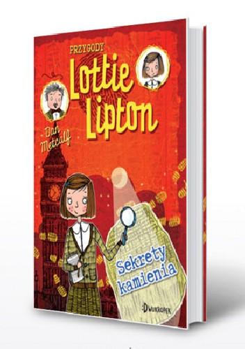 Okładka książki Przygody Lottie Lipton. Sekrety kamienia