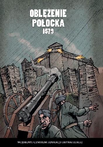 Okładka książki Oblężenie Połocka 1579