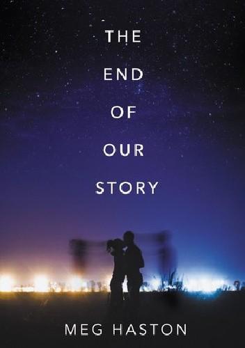 Okładka książki The End of Our Story