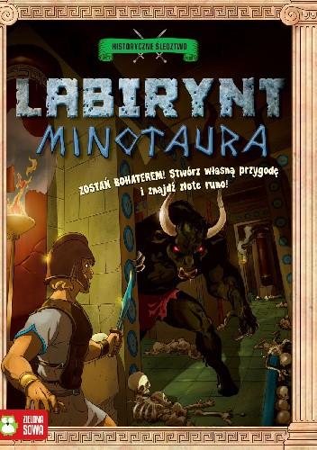 Okładka książki Labirynt Minotaura. Historyczne śledztwo