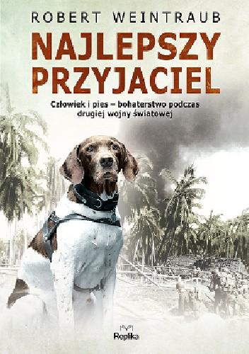 Okładka książki Najlepszy przyjaciel. Człowiek i pies – bohaterstwo podczas drugiej wojny światowej