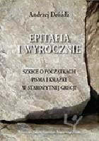 Epitafia i wyrocznie. Szkice o początkach pisma i książki w starożytnej Grecji