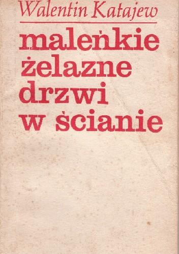 Okładka książki Maleńkie żelazne drzwi w ścianie