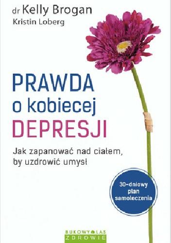 Okładka książki Prawda o kobiecej depresji.