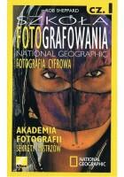 Szkoła fotografowania National Geographic. Fotografia cyfrowa. Cz. 1