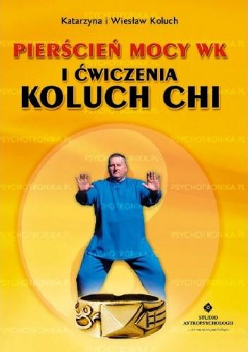 Okładka książki Pierścień mocy wk i ćwiczenia koluch chi