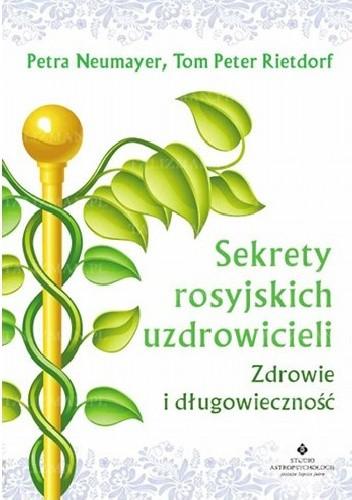 Okładka książki Sekrety rosyjskich uzdrowicieli. Zdrowie i długowieczność