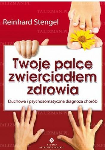 Okładka książki Twoje palce zwierciadłem zdrowia