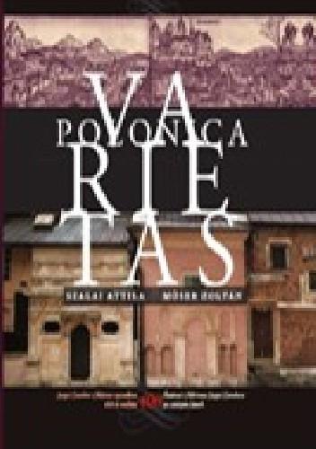 Okładka książki POLONICA VARIETAS - Śladami Mártona Szepsi Csombora po 400 latach