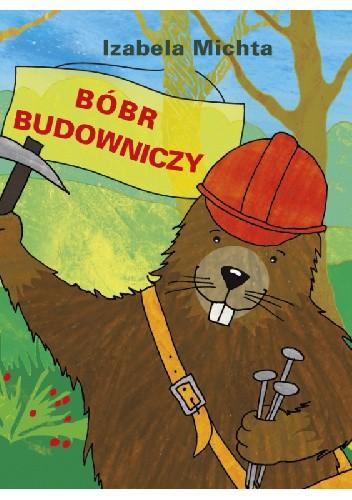 Okładka książki Bóbr budowniczy