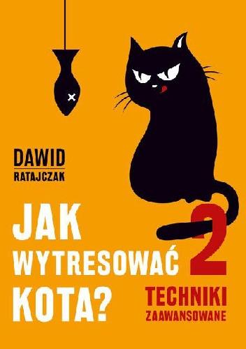 Okładka książki Jak wytresować kota 2 Techniki zaawansowane