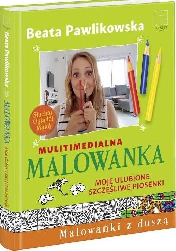 Okładka książki Multimedialna malowanka. Moje ulubione szczęśliwe piosenki