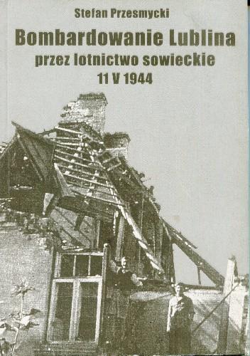 Okładka książki Bombardowanie Lublina przez lotnictwo sowieckie
