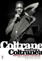 Coltrane według Coltrane'a. Wywiady z Johnem Coltrane'em