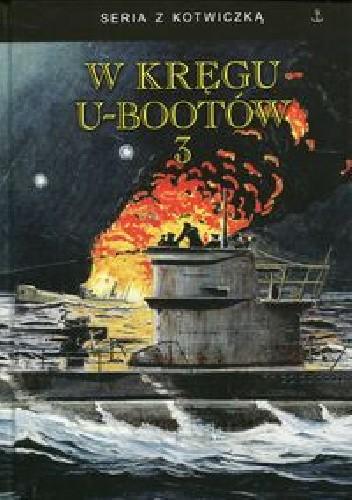 Okładka książki W kręgu U-bootów 3