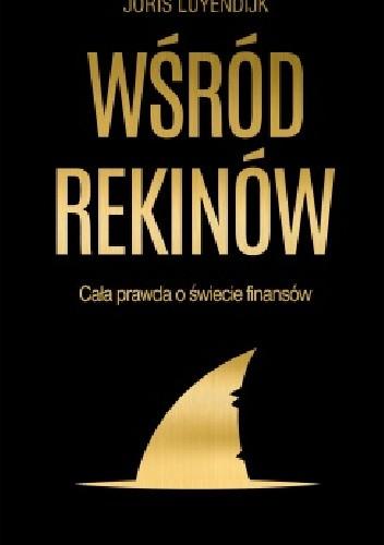 Okładka książki Wśród rekinów. Cała prawda o świecie finansów.