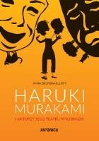 Haruki Murakami i aktorzy jego teatru wyobraźni