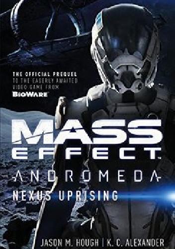 Okładka książki Mass Effect - Andromeda: Nexus Uprising