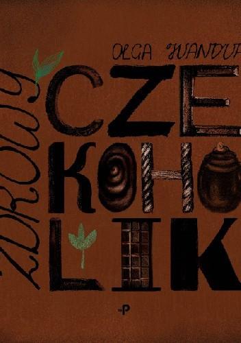 Okładka książki Zdrowy czekoholik