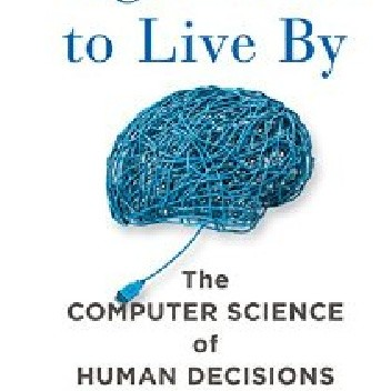 Okładka książki Algorithms to Live By: The Computer Science of Human Decisions