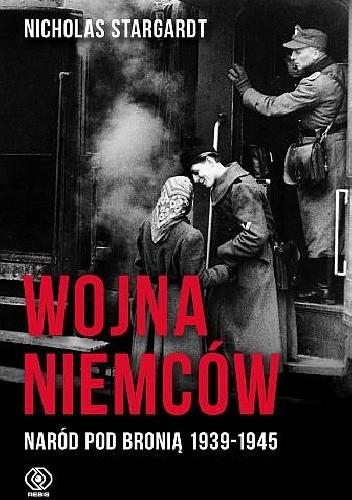 Okładka książki Wojna Niemców. Naród pod bronią 1939-1945