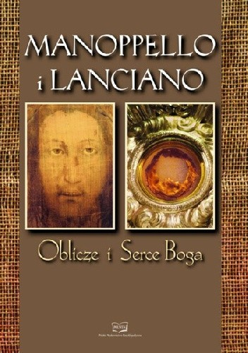 Okładka książki Manoppello i Lanciano. Oblicze i Serce Boga