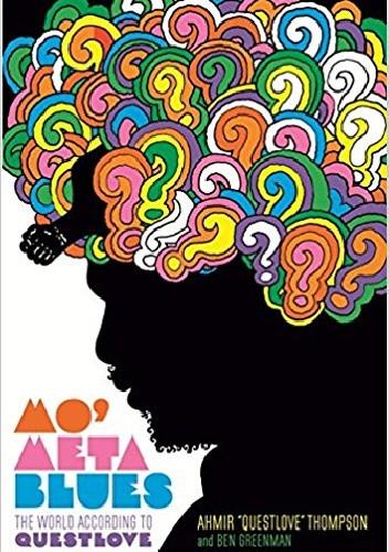 Okładka książki Mo' Meta Blues: The World According to Questlove