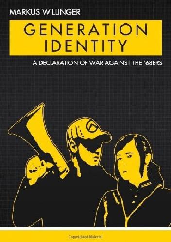Okładka książki Generation Identity. A Declaration of War Against the 68ers