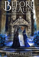 Before Beauty: A Retelling of Beauty an the Beast