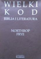 Wielki kod: Biblia i literatura