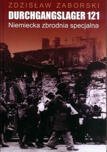Okładka książki Durchgangslager 121. Niemiecka zbrodnia specjalna