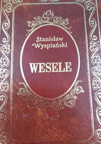 Wesele Stanisław Wyspiański 4538040 Lubimyczytaćpl