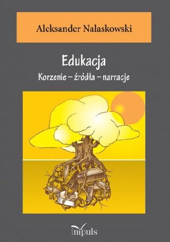 Okładka książki Edukacja. Korzenie - źródła - narracje